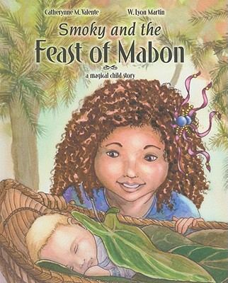 Smoky and the Feast of Mabon: A Magical Child Story - Valente, Catherynne M