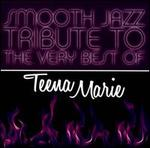 Smooth Jazz Tribute to the Very Best of Teena Marie