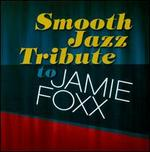 Smooth Sax Tribute to Jamie Foxx