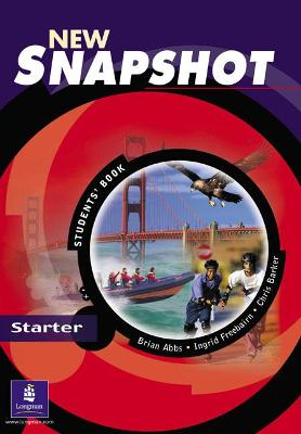 Snapshot Starter Student's Book New Edition - Abbs, Brian, and Barker, Chris, and Freebairn, Ingrid