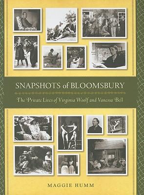 Snapshots of Bloomsbury: The Private Lives of Virginia Woolf - Humm, Maggie, Professor