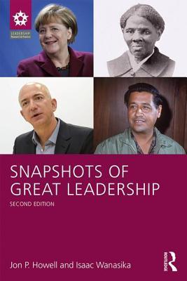 Snapshots of Great Leadership - Howell, Jon P, and Wanasika, Isaac