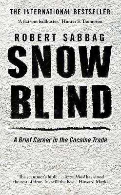 Snowblind - Sabbag, Robert, and Marks, Howard (Introduction by)