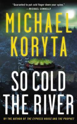 So Cold the River - Koryta, Michael