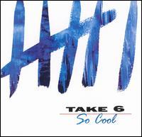 So Cool - Take 6