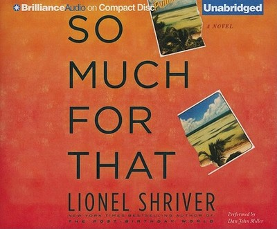 So Much for That - Shriver, Lionel, and Miller, Dan John (Performed by)