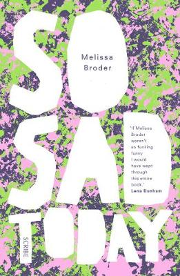 So Sad Today: personal essays - Broder, Melissa