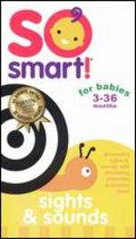 So Smart!: Sights & Sounds