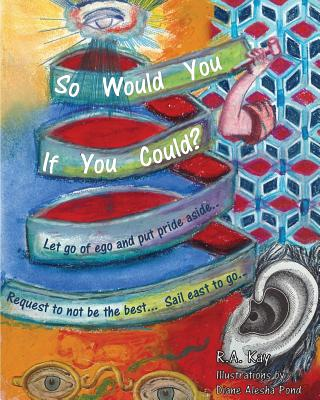 So Would You If You Could?: A Poem of Loss and Love - Kay, Ronald A, and Knuth, Dick (Editor)