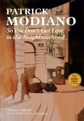 So You Don't Get Lost in the Neighbourhood - Modiano, Patrick, and Cameron, Euan, Professor (Translated by)