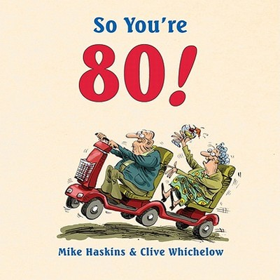 So You're 80! - Haskins, Mike, and Whichelow, Clive