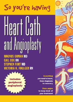 So You're Having a Heart Cath and Angioplasty - Ohman, Magnus, and Cox, Gail Folger, and Ohman, E Magnus