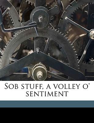 Sob Stuff, a Volley O' Sentiment - Clark, Sam H
