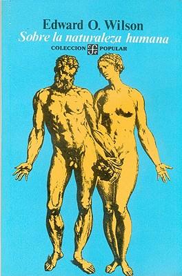 Sobre La Naturaleza Humana - Wilson, Edward Osborne, and Salazar, Adolfo