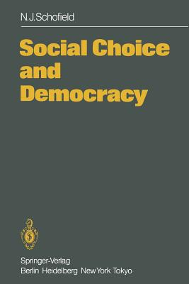 Social Choice and Democracy - Schofield, Norman