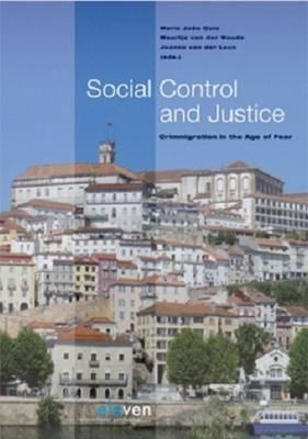 Social Control and Justice: Crimmigration in the Age of Fear - Guia, Maria Joao (Editor), and Woude, Maartje Van Der (Editor), and Leun, Joanne van der (Editor)