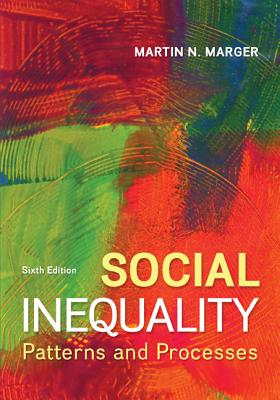 Social Inequality: Patterns and Processes - Marger, Martin