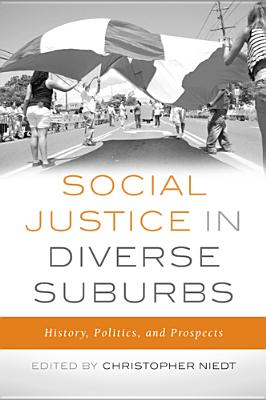 Social Justice in Diverse Suburbs: History, Politics, and Prospects - Niedt, Christopher (Editor)