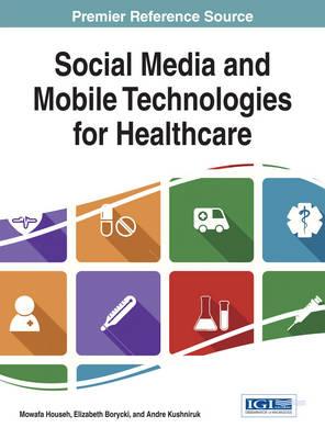 Social Media and Mobile Technologies for Healthcare - Househ, Mowafa (Editor)