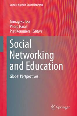 Social Networking and Education: Global Perspectives - Issa, Tomayess (Editor)