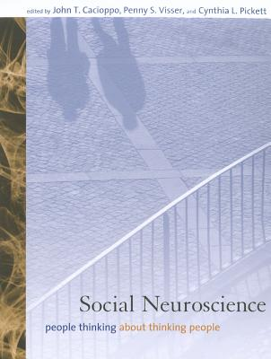 Social Neuroscience: People Thinking about Thinking People - Cacioppo, John T, Ph.D. (Editor)