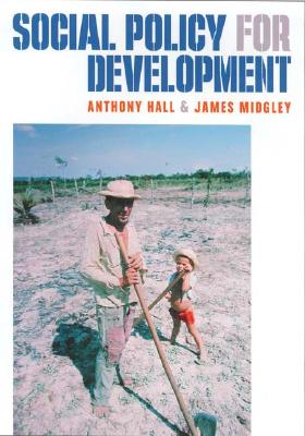 Social Policy for Development - Midgley, James, and Hall, Anthony L, Dr., and Hall, Anthony, Dr.