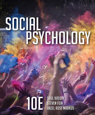 Social Psychology - Kassin, Saul, and Fein, Steven, and Markus, Hazel Rose
