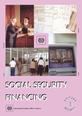Social Security Financing (Social Security Vol. III) - International Labour Office, and ILO