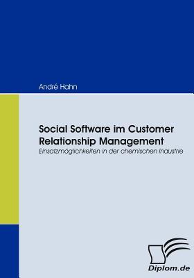 Social Software Im Customer Relationship Management - Hahn, Andre