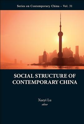 Social Structure of Contemporary China - Lu, Xueyi (Editor)