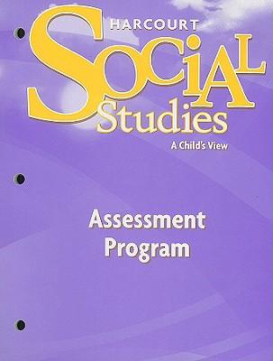 Social Studies: A Child's View, Grade 1: Assessment Program - Harcourt School Publishers (Creator)