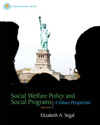 Social Welfare Policy and Social Programs: A Values Perspective - Segal, Elizabeth A