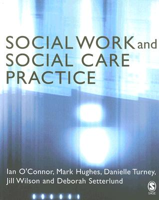 Social Work and Social Care Practice - O'Connor, Ian, and Hughes, Mark, and Turney, Danielle