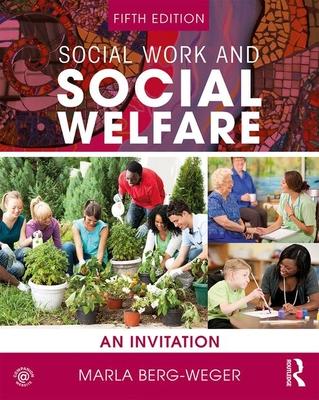 Social Work and Social Welfare: An Invitation - Berg-Weger, Marla