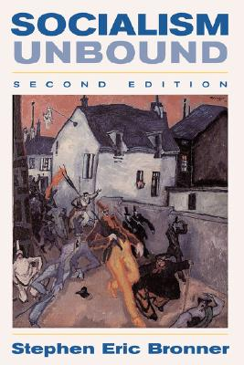 Socialism Unbound - Bronner, Stephen
