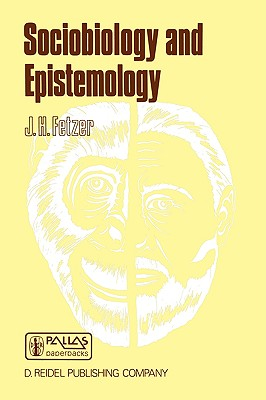 Sociobiology and Epistemology - Fetzer, J H (Editor)
