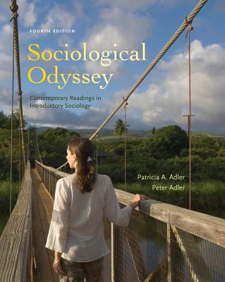 Sociological Odyssey: Contemporary Readings in Introductory Sociology - Adler, Patricia A, Professor, and Adler, Peter