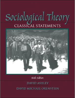 Sociological Theory: Classical Statements - Ashley, David