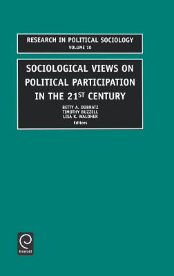 Sociological Views on Political Participation - Harris, Ruth Elwin, and Dobratz, Betty A (Editor), and Buzzell, Timothy (Editor)