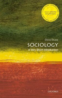 Sociology: A Very Short Introduction - Bruce, Steve