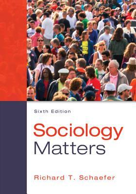 Sociology Matters - Schaefer, Richard T
