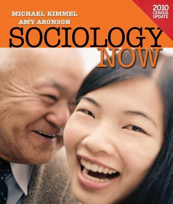 Sociology Now - Kimmel, Michael S, and Aronson, Amy, Ph.D.