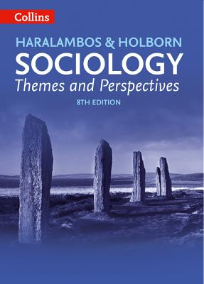 Sociology Themes and Perspectives - Haralambos, Michael, and Holborn, Martin