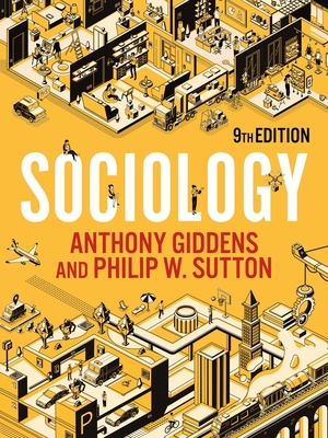 Sociology - Giddens, Anthony, and Sutton, Philip W.
