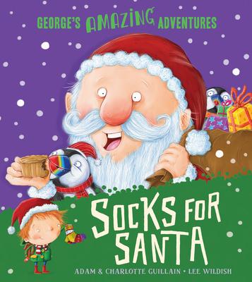 Socks for Santa - Guillain, Adam, and Guillain, Charlotte