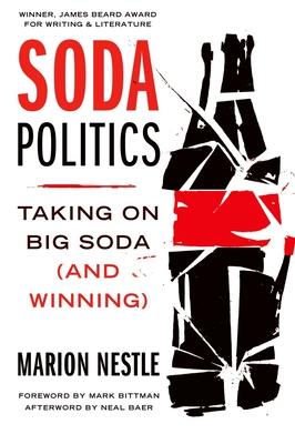 Soda Politics: Taking on Big Soda (and Winning) - Nestle, Marion