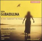 Sofia Gubaidulina: In croce; Quaternion; Ten Preludes