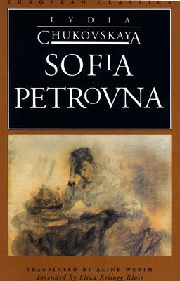 Sofia Petrovna - Chukovskaya, Lydia, and Werth, Aline (Translated by)