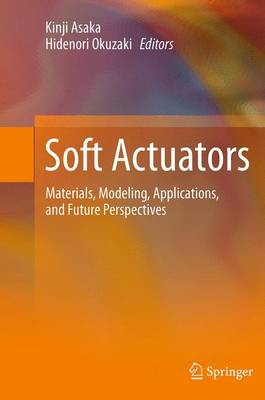 Soft Actuators: Materials, Modeling, Applications, and Future Perspectives - Asaka, Kinji (Editor)