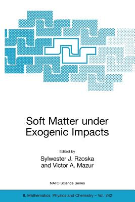 Soft Matter Under Exogenic Impacts - Rzoska, Sylwester J (Editor), and Mazur, Victor A (Editor)